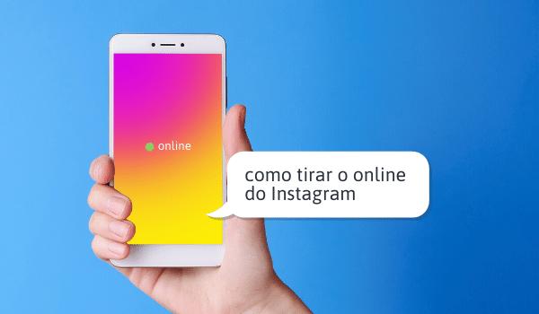como tirar o online do instagram