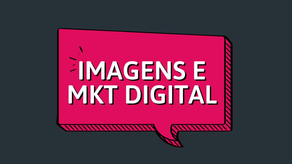 marketing digital o poder das imagens na prospeccao de clientes